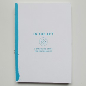 IN THE ACT: A Sprawling Space for Performance